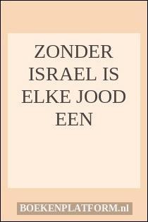 Zonder israel is elke jood een