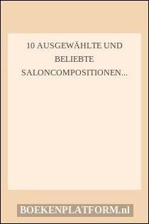 10 Ausgewählte und beliebte Saloncompositionen für Piano solo