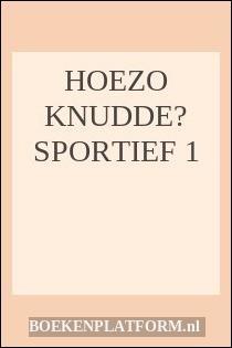 Hoezo Knudde? Sportief 1