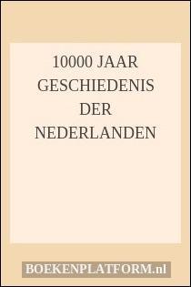 10000 jaar geschiedenis der Nederlanden