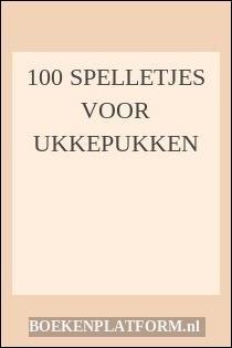 100 Spelletjes Voor Ukkepukken