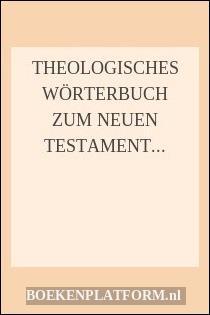 Theologisches Wörterbuch Zum Neuen Testament Band I
