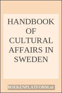 Handbook Of Cultural Affairs In Sweden