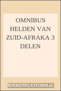 Omnibus Helden Van Zuid-Afraka 3 Delen