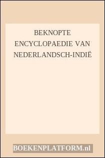 Beknopte Encyclopaedie Van Nederlandsch-Indië