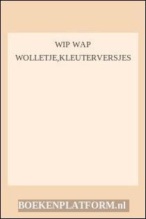 Wip Wap Wolletje,kleuterversjes