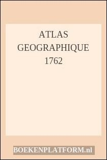 Atlas Geographique 1762
