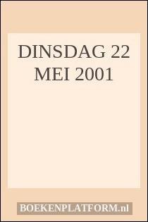 dinsdag 22 mei 2001