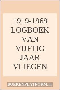1919-1969 Logboek van vijftig jaar vliegen