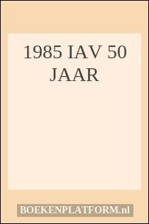1985 Iav 50 Jaar