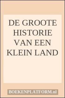 De Groote Historie Van Een Klein Land