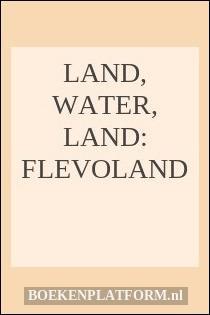 Land, water, land: Flevoland