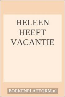 Heleen heeft vacantie