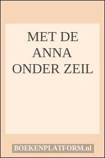 Met De Anna Onder Zeil