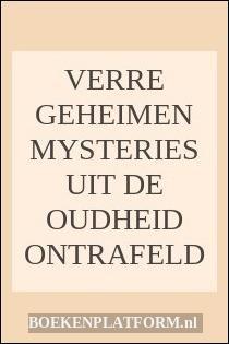 Verre Geheimen Mysteries Uit De Oudheid Ontrafeld