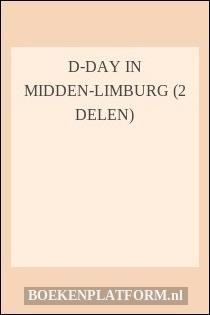 D-Day in Midden-Limburg (2 delen)