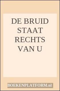 De Bruid Staat Rechts Van U