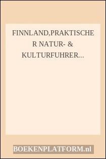Finnland,praktischer Natur- & Kulturfuhrer Durch Das Land Der 1000 Seen