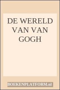 De Wereld Van Van Gogh