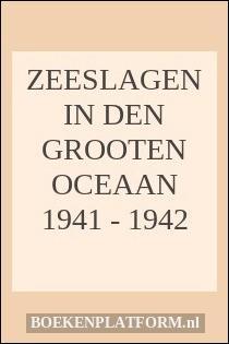 Zeeslagen in den grooten oceaan 1941 - 1942