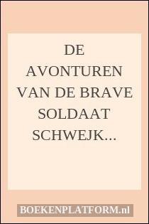 De avonturen van de brave soldaat Schwejk gedurende de eerste wereldoorlog