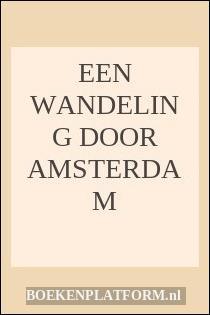 Een Wandeling Door Amsterdam