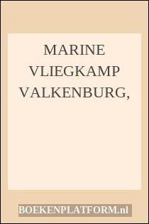 Marine Vliegkamp Valkenburg,
