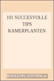 101 succesvolle tips kamerplanten