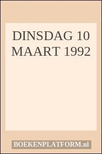 dinsdag 10 maart 1992