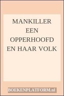 Mankiller Een Opperhoofd En Haar Volk