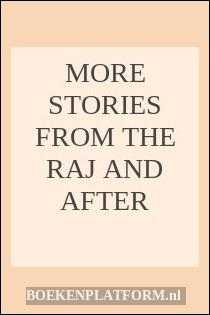 More Stories From The Raj And After