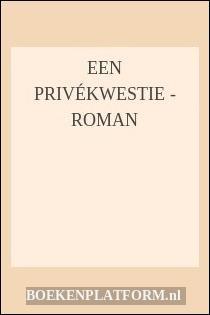 Een privékwestie - roman