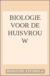 Biologie Voor De Huisvrouw