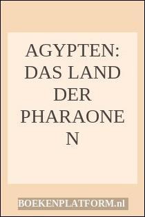 Agypten: Das Land Der Pharaonen