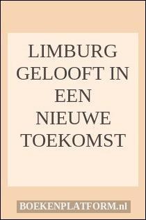 Limburg gelooft in een nieuwe toekomst
