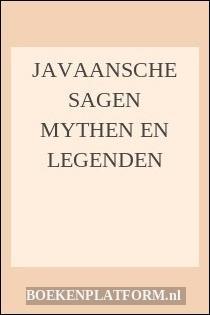 Javaansche Sagen Mythen En Legenden