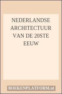 Nederlandse Architectuur Van De 20Ste Eeuw
