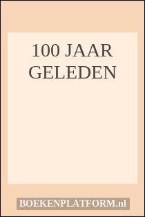 100 Jaar Geleden