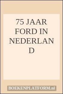 75 jaar Ford in Nederland