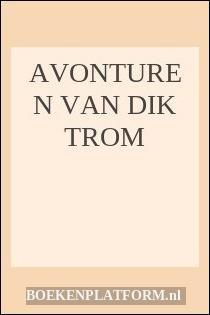 Avonturen Van Dik Trom