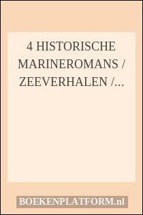 4 historische marineromans / zeeverhalen / zeeromans: De Surprise, Met Vlag en Wimpel, Aan lagerwal, De Sophie