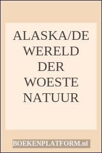 Alaska/de Wereld Der Woeste Natuur