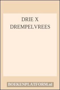 Drie X Drempelvrees