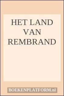 Het Land Van Rembrand
