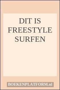 Dit is freestyle surfen