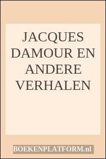 Jacques Damour En Andere Verhalen