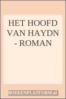 Het hoofd van Haydn - roman