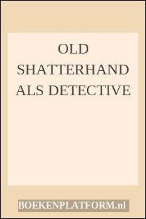 Old Shatterhand Als Detective