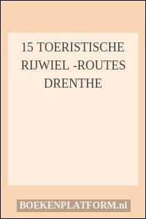 15 toeristische rijwiel -routes Drenthe