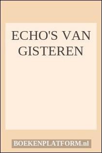Echo's Van Gisteren